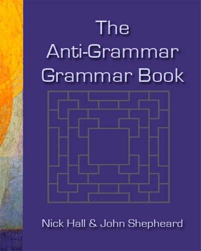 The Anti-grammar Grammar Book por John Shepheard