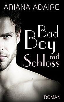 Bad Boy mit Schloss (German Edition) by [Adaire, Ariana, Minden, Inka Loreen]