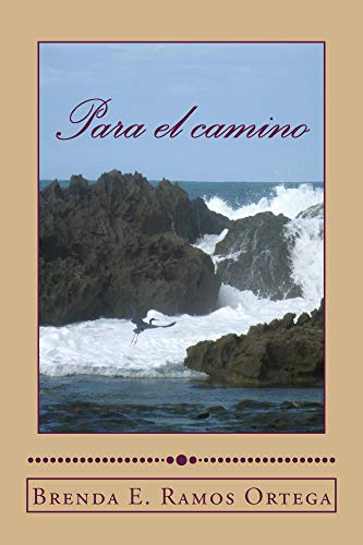 Para el camino por Brenda E. Ramos   Ortega