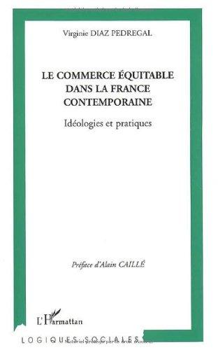 Le commerce équitable dans la France contemporaine : Idéologies et pratiques par Virginie Diaz Pedregal