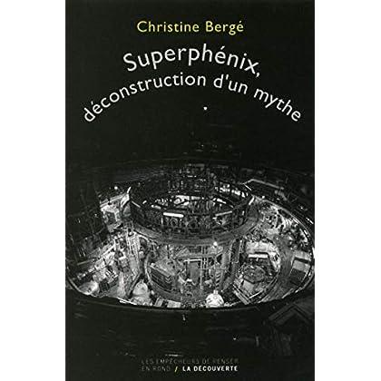 Superphénix, déconstruction d'un mythe