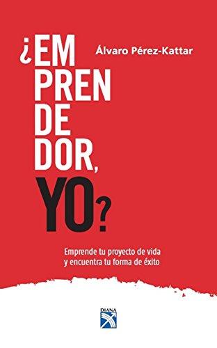¿Emprendedor, yo? por Álvaro Pérez-Kattar