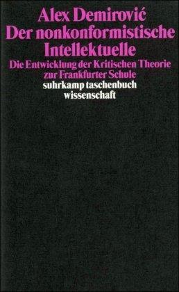 Der nonkonformistische Intellektuelle: Die Entwicklung der Kritischen Theorie zur Frankfurter Schule (suhrkamp taschenbuch wissenschaft)