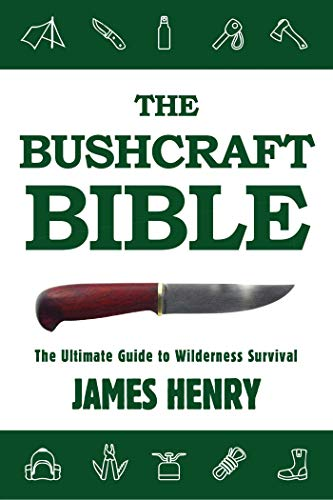 Descargar PDF Gratis The Bushcraft Bible: The Ultimate Guide to Wilderness Survival