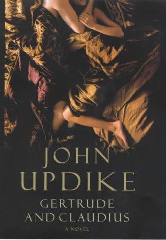 Gertrude and Claudius by John Updike (2000-07-06)