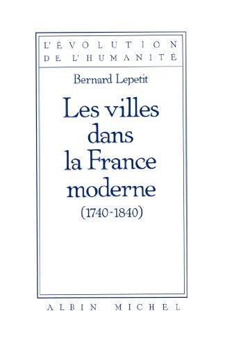 Les Villes dans la France moderne, 1740-1840