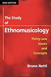 The Study of Ethnomusicology: Thirty-one Issues and Concepts
