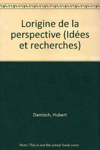 Lorigine de la perspective (Idées et recherches) par Hubert Damisch