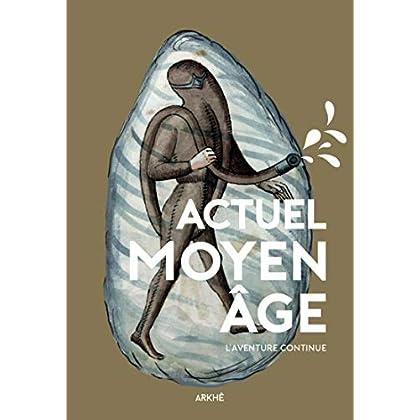 Actuel Moyen Âge: L'Histoire continue (Alt)