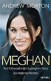 Meghan: Von Hollywood in den Buckingham-Palast. Ein modernes Märchen - Andrew Morton