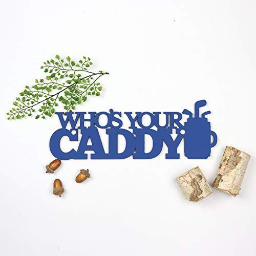 Eyrrme Whos Your Caddy Vatertag Holzschild zum Aufhängen, Golf-Geschenke für Herren, Holzschild, Geburtstagsparty, Themen-Dekoration, personalisiertes Geschenk von Tochter