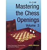 (MASTERING THE CHESS OPENINGS, VOLUME 3) BY Watson, John(Author)Paperback on (11 , 2008)