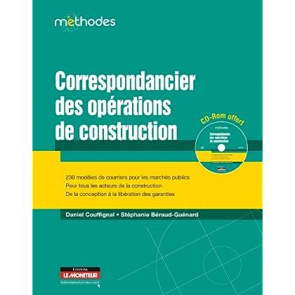 Correspondancier des opérations de construction: 230 modèles de courriers pour les marchés publics - Pour tous les acteurs de la construction