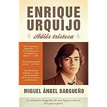 Enrique Urquijo. Adiós tristeza