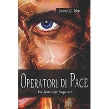 Operatori di Pace: Per Amore e per una Stella e Per Amore e per Athena