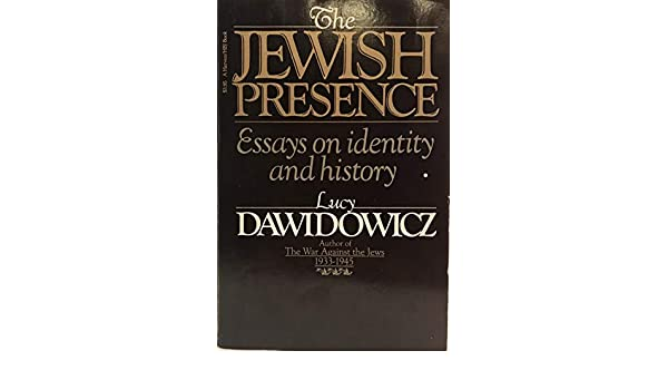 the jewish presence essays on identity and history
