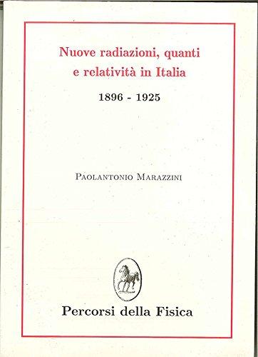 Nuove radiazioni. Quanti e relativit in Italia (1896-1925)