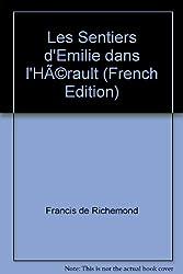 Les Sentiers d'Emilie dans l'Hérault : Volume 1, Du littoral montpelliérain au sud du Larzac