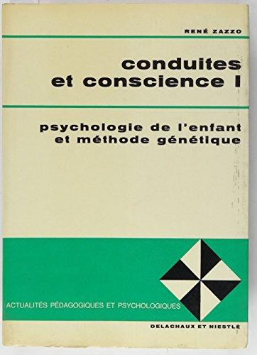 Conduites et Conscience I Psychologie de l'enfant et méthode génétique (Travaux et conférences) par René Zazzo