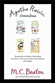 Agatha Raisin Omnibus: The Quiche of Death, The Potted Gardener, The Vicious Vet and The Walkers of Dembley (English Edition) par [Beaton, M.C.]