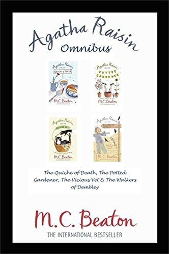 Agatha Raisin Omnibus: The Quiche of Death, The Potted Gardener, The Vicious Vet and The Walkers of Dembley (English Edition)