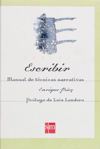 Escribir. Manual de técnicas narrativas (eBook-ePub) por Enrique Páez