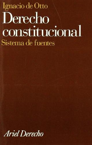 Derecho constitucional: Sistema de fuentes (Ariel Derecho) por Ignacio de Otto