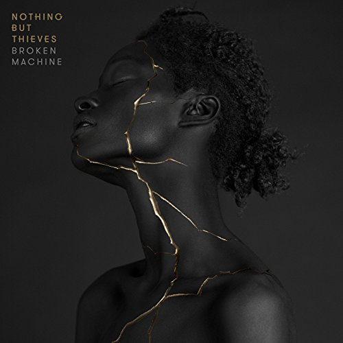 Image result for Nothing But Thieves - Broken Machine