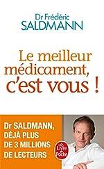 Le Meilleur médicament, c'est vous ! de Frédéric Saldmann