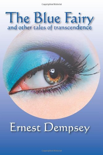 The Blue Fairy and Other Tales of Transcendence (World Voices) by Ernest Dempsey (2009-07-13)
