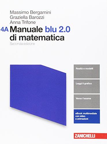Manuale blu 2.0 di matematica. Vol. A-B. Per le Scuole superiori. Con aggiornamento online: 4
