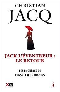 Les enquêtes de l'inspecteur Higgins, tome 32 : Jack l'éventreur, le retour par Christian Jacq