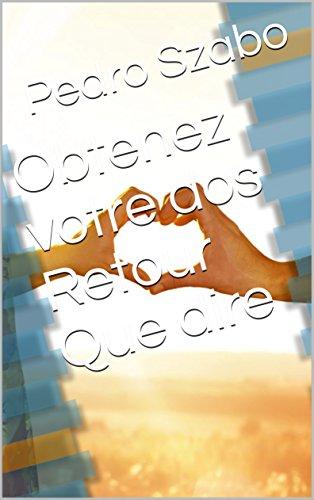 Obtenez votre dos Retour Que dire par Pedro  Szabo