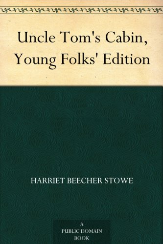 Uncle Tom's Cabin, Young Folks' Edition (English Edition)
