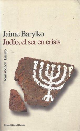 Judio: El Ser En Crisis (Temas de Hoy) por Jaime Barylko