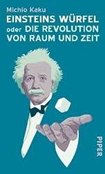 Einsteins Würfel oder Die Revolution von Raum und Zeit