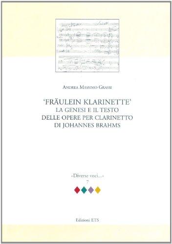 Fraulein Klarinette: la genesi e il testo delle opere per clarinetto di Johannes Brahms