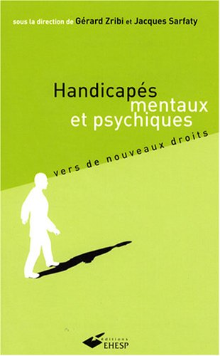 Handicapés mentaux et psychiques - 2e édition
