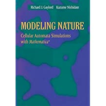 Modeling Nature: Cellular Automata Simulations with Mathematica® (Sciences; 77)