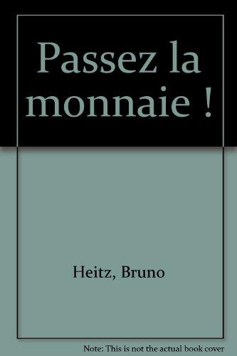 Passez la monnaie ! par Valérie Guidoux, Bruno Heitz