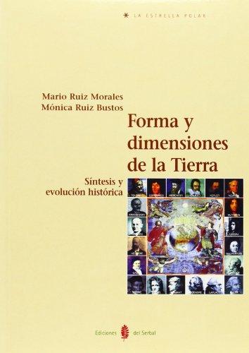 Forma y dimensiones de la Tierra: Síntesis y evolución  histórica (La estrella polar) por Mario Ruiz Morales
