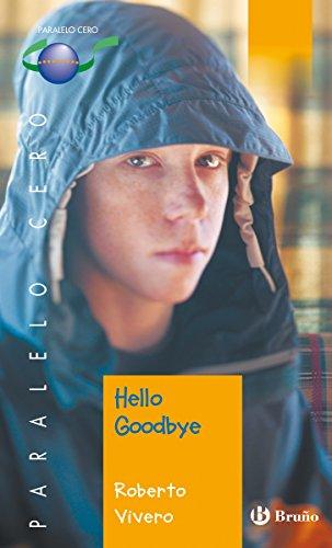 Hello Goodbye (ebook) (Castellano - Juvenil - Paralelo Cero) por Roberto Vivero Rodríguez