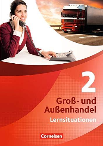 Groß- und Außenhandel - Aktuelle Ausgabe: Band 2 - Arbeitsbuch mit Lernsituationen