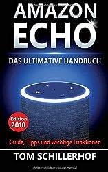 Amazon Echo - Das ultimative Handbuch: Guide, Tipps und wichtige Funktionen