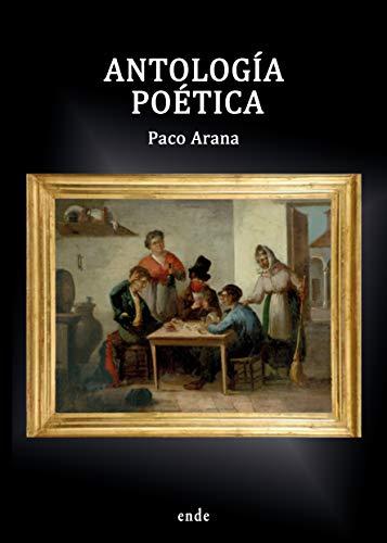 ANTOLOGÍA POÉTICA eBook: Paco Arana: Amazon.es: Tienda Kindle
