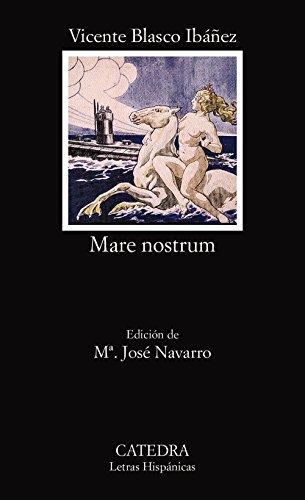 Mare nostrum (Letras Hispánicas) por Vicente Blasco Ibáñez