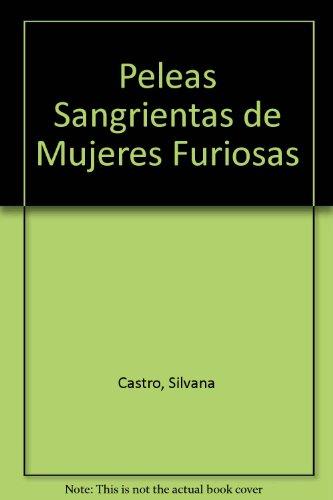 Peleas sangrientas de mujeres furiosas/Bloody Fights of Angry Women por Silvana Castro