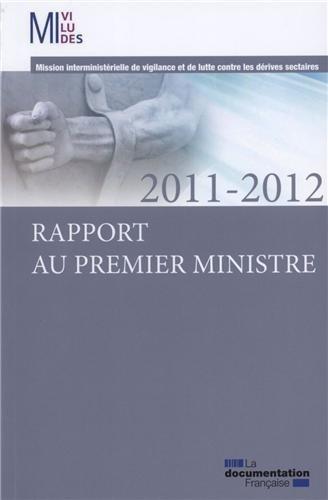 Mission interministérielle de vigilance et de lutte contre les dérives sectaires : 2011- 2012 - Rapport au Premier ministre par Miviludes