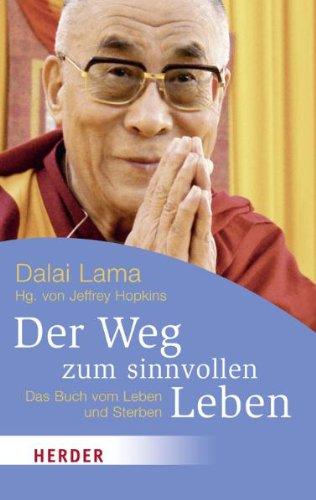 Der Weg zum sinnvollen Leben: Das Buch vom Leben und Sterben (HERDER spektrum)