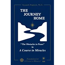 The Journey Home: The Obstacles to  Peace in A Course in Miracles (English Edition)
